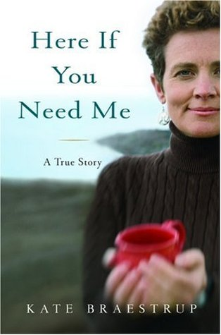 Here If You Need Me by Kate Braestrup