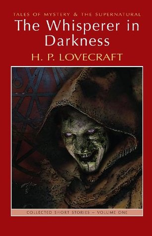 The Whisperer in Darkness by H.P. Lovecraft
