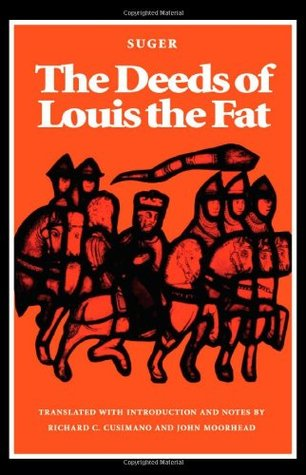The Deeds of Louis the Fat by Abbot Suger