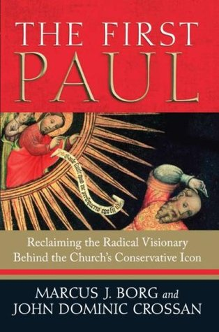 The First Paul by Marcus J. Borg