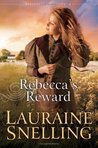 Rebecca's Reward by Lauraine Snelling