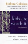 Kids Are Worth It!: giving your child the gift of inner discipline