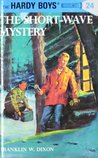 The Short-Wave Mystery (Hardy Boys, #24)