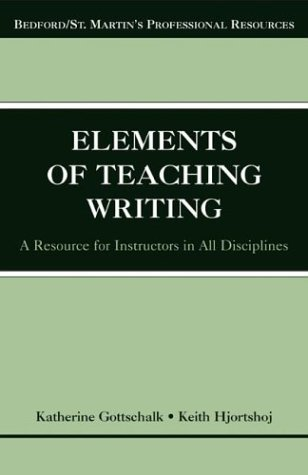 The Elements of Teaching Writing by Katherine Gottschalk