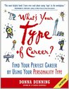 What's Your Type of Career?: Find Your Perfect Career by Using Your Personality Type, 2nd Edition