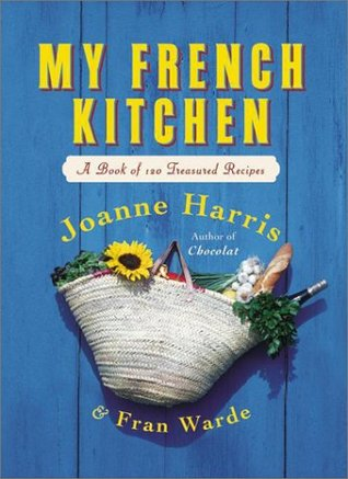 My French Kitchen by Joanne Harris
