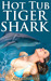 Hot Tub Tiger Shark