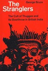 The Stranglers: The Cult of Thuggee & its Overthrow in British India