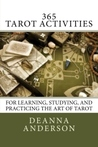 365 Tarot Activities by Deanna L. Anderson