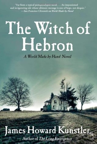 The Witch of Hebron by James Howard Kunstler