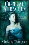 Chemical Attraction (The Chemical Attraction Series)