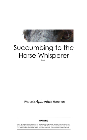 Succumbing to the Horse Whisperer: Part 1