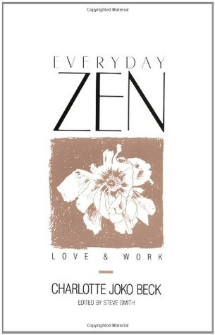 Everyday Zen by Charlotte Joko Beck