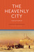 THE HEAVENLY CITY: A SPIRITUAL GUIDEBOOK