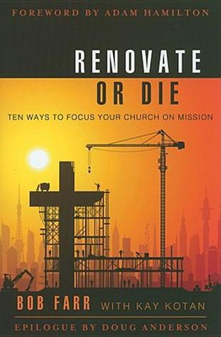 Renovate or Die by Bob Farr