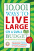 10,001 Ways to Live Large on a Small Budget by Wise Bread Staff