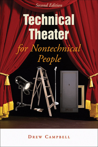 Technical Theater for Nontechnical People, Second Edition by Drew Campbell