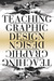 Teaching Graphic Design by Steven Heller