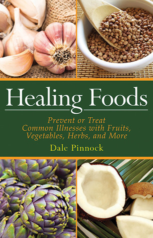 Healing Foods by Dale Pinnock