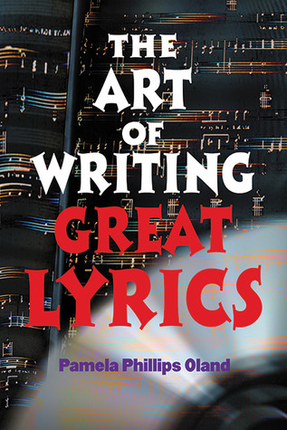 The Art of Writing Great Lyrics by Pamela Phillips Oland
