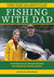 Fishing With Dad:...