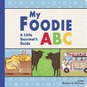 My Foodie ABC: A Little Gourmet's Guide
