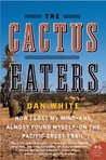 The Cactus Eaters by Dan White
