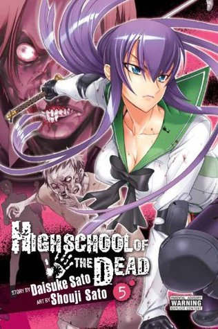 Highschool of the Dead, Vol. 5 (Highschool of the Dead, #5)