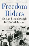Freedom Riders: 1961 and the Struggle for Racial Justice (Pivotal Moments in American History (Oxford))