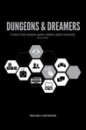 Dungeons & Dreamers: A Story of how Computer Games Created a Global Community (Second Edition)