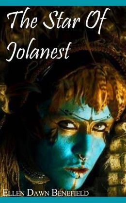 The Star of Jolanest by Ellen Dawn Benefield