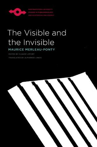 The Visible and the Invisible by Maurice Merleau-Ponty