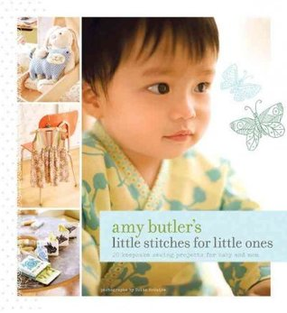 Amy Butler's Little Stitches for Little Ones by Amy Butler
