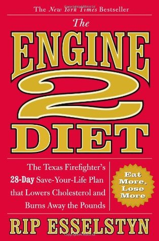 The Engine 2 Diet by Rip Esselstyn
