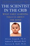The Scientist in the Crib: What Early Learning Tells Us about the Mind