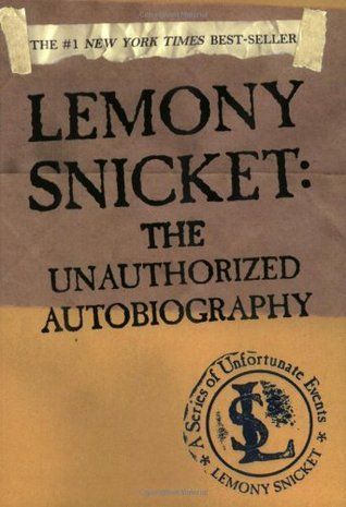 Lemony Snicket by Lemony Snicket