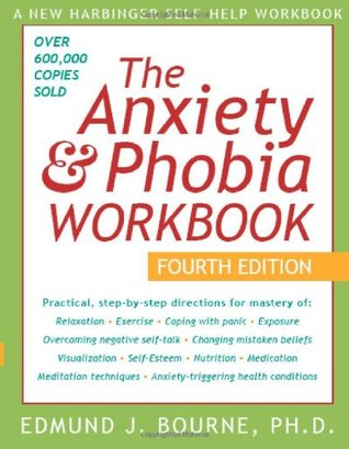 The Anxiety & Phobia Workbook by Edmund J. Bourne