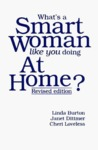What's a Smart Woman Like You Doing at Home?