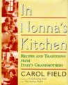 In Nonna's Kitchen : Recipes and Traditions from Italy's Grandmothers