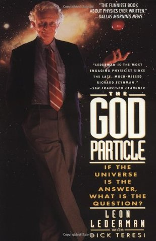 The God Particle by Leon M. Lederman
