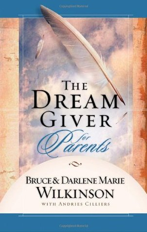 The Dream Giver for Parents by Bruce Wilkinson