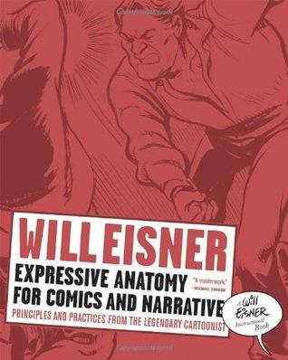 Expressive Anatomy For Comics And Narrative by Will Eisner