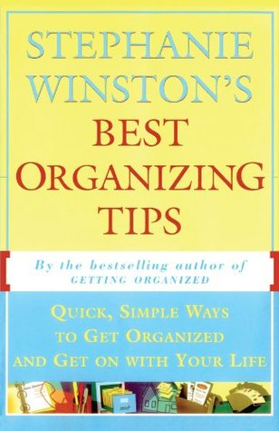 Stephanie Winston's Best Organizing Tips by Stephanie Winston