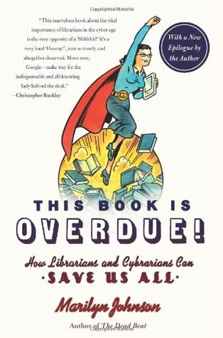 This Book Is Overdue! by Marilyn Johnson