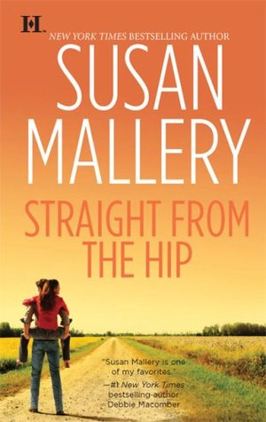 Straight from the Hip by Susan Mallery
