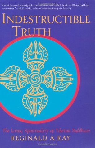 Indestructible Truth: The Living Spirituality of Tibetan Buddhism (World of Tibetan Buddhism, Vol. 1)