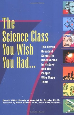 The Science Class You Wish You Had by David E. Brody