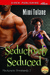 Seductively Seduced (Mackenzie Dominants 2)