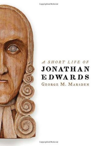A Short Life of Jonathan Edwards (Library of Religious Biography Series)
