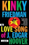 The Love Song of J. Edgar Hoover (Kinky Friedman, #9)